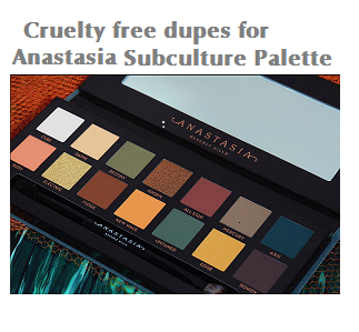 Affordable Cruelty Free Dupes For Anastasia Beverly Hills Subculture Palette Beautybulletins Com