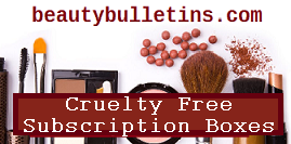beautytbulletins cruelty free subscritption boxes