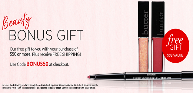 receive a free gift with your purchase of $50 or more. Use Code: BONUS50