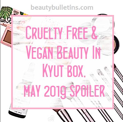 Kyut Box May 2019 Spoiler Discover Cruelty Free Vegan Beauty